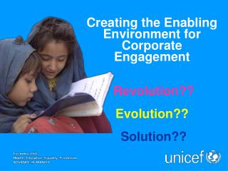 Creating the Enabling Environment for Corporate Engagement     Revolution   Evolution   Solution