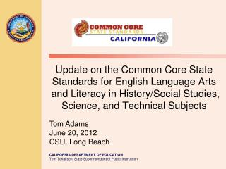 Update on the Common Core State Standards for English Language Arts  and Literacy in History