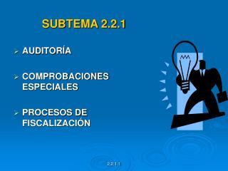 SUBTEMA 2.2.1  AUDITOR A  COMPROBACIONES ESPECIALES  PROCESOS DE FISCALIZACI N