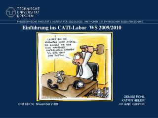 Einf hrung ins CATI-Labor  WS 2009