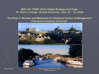 MGT 401 TNDY 401k Global Strategy and Trade   St. Peter s College, Oxford University July  20 -  31, 2008  The Peter F.