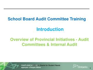 School Board Audit Committee Training   Introduction  Overview of Provincial Initiatives - Audit Committees  Internal Au