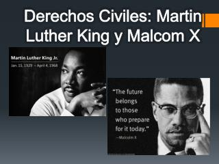 Derechos Civiles: Martin Luther King y Malcom X