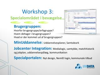 Workshop 3:  Specialomr det i bev gelse