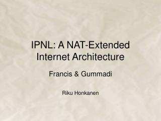 IPNL: A NAT-Extended Internet Architecture