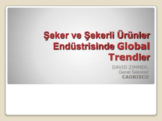 Seker ve Sekerli  r nler End strisinde Global Trendler