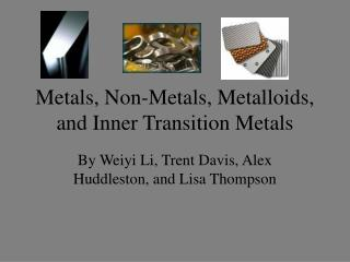 Metals, Non-Metals, Metalloids, and Inner Transition Metals