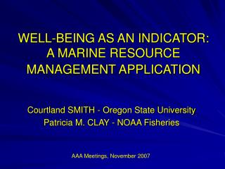 WELL-BEING AS AN INDICATOR:  A MARINE RESOURCE MANAGEMENT APPLICATION