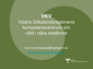 VKV V stra G talandsregionens kompetenscentrum om v ld i n ra relationer