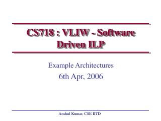 CS718 : VLIW - Software Driven ILP
