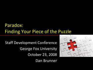 Paradox: Finding Your Piece of the Puzzle