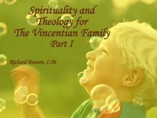 Spirituality and Theology for  The Vincentian Family Part I