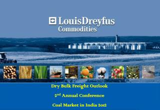 Dry Bulk Freight Outlook 2nd Annual Conference Coal Market in India 2012