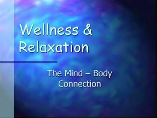 Wellness  Relaxation