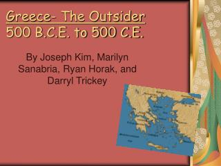 Greece- The Outsider 500 B.C.E. to 500 C.E.