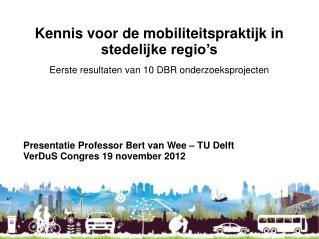 Kennis voor de mobiliteitspraktijk in stedelijke regio s  Eerste resultaten van 10 DBR onderzoeksprojecten          Pres