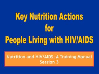 Key Nutrition Actions for People Living with HIV