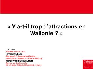 Y a-t-il trop d attractions en Wallonie