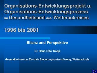 Organisations-Entwicklungsprojekt u. Organisations-Entwicklungsprozess im Gesundheitsamt des  Wetteraukreises  1996 bis
