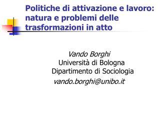 Politiche di attivazione e lavoro: natura e problemi delle trasformazioni in atto