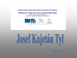 Josef Kajet n Tyl