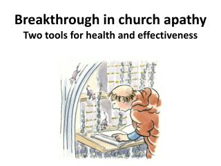 Breakthrough in church apathy Two tools for health and effectiveness