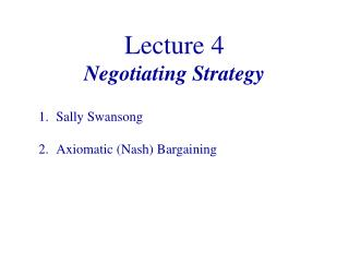 Lecture 4 Negotiating Strategy