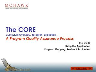 The CORE  Curriculum Overview, Research, Evaluation A Program Quality Assurance Process