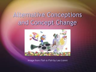 Alternative Conceptions  and Concept Change