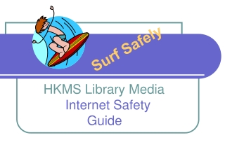 INTERNET SAFETY Tips for becoming a  surfer  dude