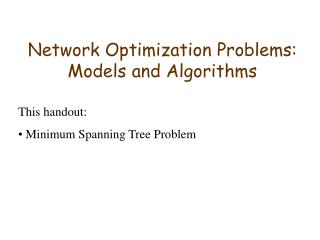 Network Optimization Problems: Models and Algorithms