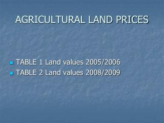 AGRICULTURAL LAND PRICES