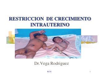 RESTRICCION  DE CRECIMIENTO INTRAUTERINO