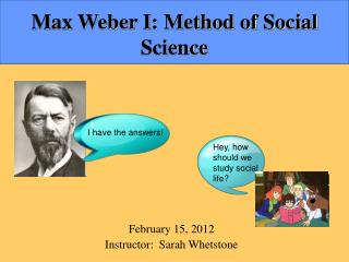 Max Weber I: Method of Social Science