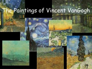 The Paintings of Vincent VanGogh