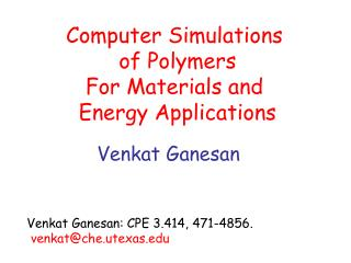 Computer Simulations  of Polymers For Materials and  Energy Applications