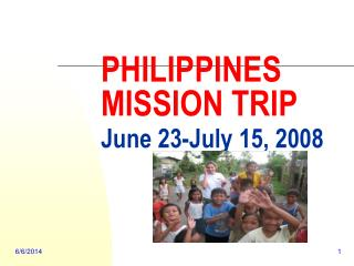 PHILIPPINES MISSION TRIP June 23-July 15, 2008