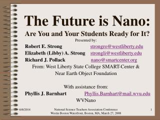 The Future is Nano: Are You and Your Students Ready for It