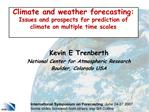 Climate and weather forecasting: Issues and prospects for prediction of climate on multiple time scales