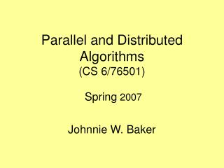 Parallel and Distributed Algorithms CS 6