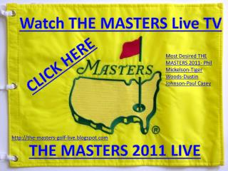 2011 PHIL MICKELSON-TIGER WOODS-DUSTIN JOHNSON- PAUL CASEY