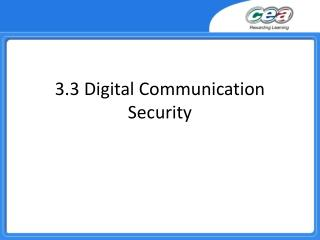 3.3 Digital Communication Security