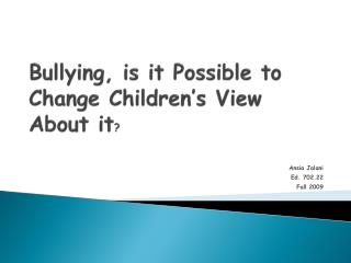 Bullying, is it Possible to Change Children s View About it
