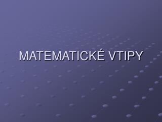 MATEMATICK  VTIPY
