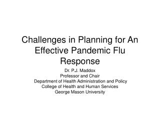 Challenges in Planning for An Effective Pandemic Flu Response