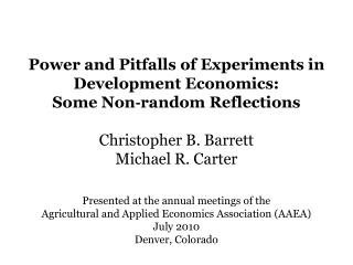 Presented at the annual meetings of the  Agricultural and Applied Economics Association AAEA July 2010 Denver, Colorado