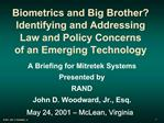 Biometrics and Big Brother Identifying and Addressing Law and Policy Concerns of an Emerging Technology