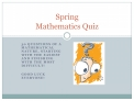 Spring Mathematics Quiz (Questions)