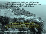 The Domestic Politics of Foreign Policy: Thailand vs. Cambodia at the Temple of Preah Vihear
