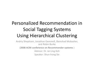 Personalized Recommendation in Social Tagging Systems Using Hierarchical Clustering